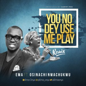 Ema-you no dey use me play
